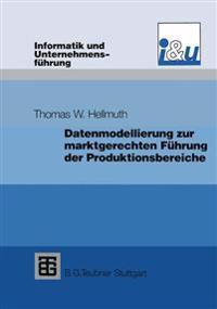 Datenmodellierung Zur Marktgerechten Führung Der Produktionsbereiche