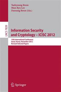 Information Security and Cryptology -- ICISC 2012