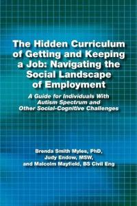 The Hidden Curriculum of Getting and Keeping a Job: Navigating the Social Landscape of Employment