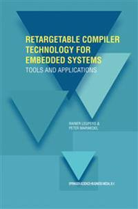 Retargetable Compiler Technology for Embedded Systems