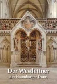 Der Westlettner des Naumburger Doms