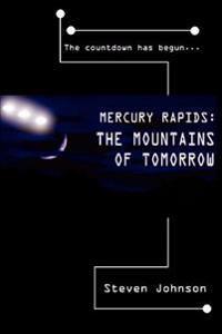 Mercury Rapids: the Mountains of Tomorrow