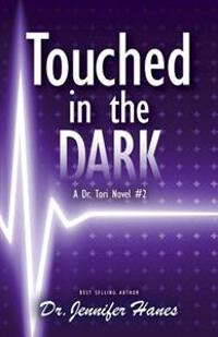 Touched in the Dark: A Dr. Tori Novel