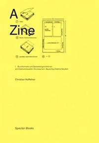 A Zine/ Aspekte architekturrelevanter Drucksachen: