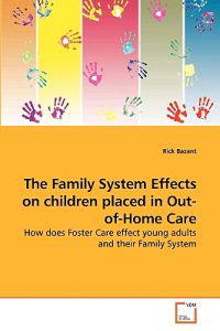The Family System Effects on Children Placed in Out-Of-Home Care
