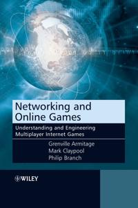 Networking and Online Games: Understanding and Engineering Multiplayer Inte
