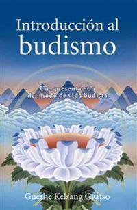 Introduccion Al Budismo (Introduction to Buddhism): Una Presentacion del Modo de Vida Budista