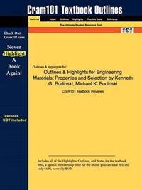 Outlines & Highlights for Engineering Materials: Properties and Selection