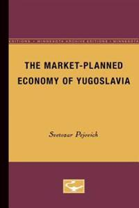 The Market-planned Economy of Yugoslavia
