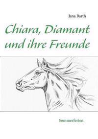 Chiara, Diamant Und Ihre Freunde