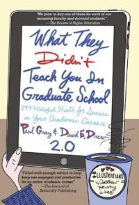 What They Didn't Teach You in Graduate School 2.0