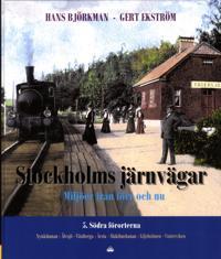 Stockholms järnvägar : miljöer från förr och nu. Del 5, Södra förorterna