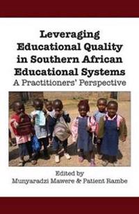 Leveraging Educational Quality in Southern African Educational Systems