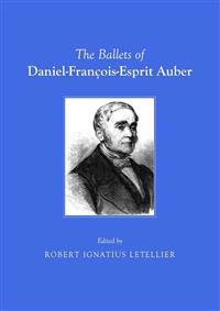 The Ballets of Daniel-Francois-Esprit Auber