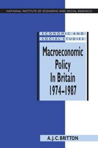 Macroeconomic Policy in Britain, 1974-1987