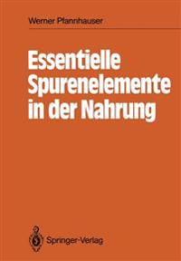 Essentielle Spurenelemente in der Nahrung