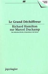 Grand dechiffreur - richard hamilton on marcel duchamp