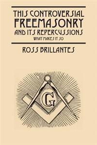 This Controversial Freemasonry and Its Repercussions