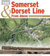 SomersetDorset Line from Above: Bath to Evercreech Junction