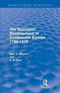 The Economic Development of Continental Europe 1780-1870