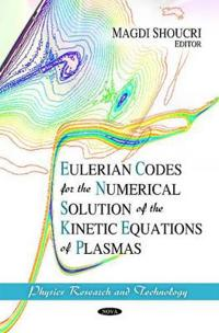 Eulerian Codes for the Numerical Solution of the Kinetic Equations of Plasmas