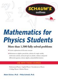 Schaum's Outlines Mathematics for Physics Students
