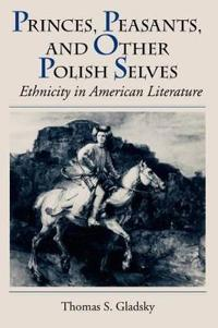 Princes, Peasants, and Other Polish Selves
