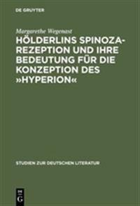 Hölderlins Spinoza-rezeption Und Ihre Bedeutung Für Die Konzeption Des Hyperion
