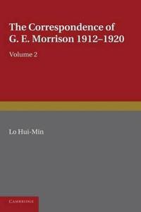 The Correspondence of G. E. Morrison 1912-1920