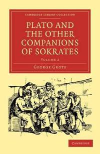Plato and the Other Companions of Sokrates