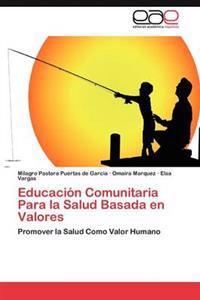 Educacion Comunitaria Para La Salud Basada En Valores