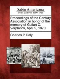Proceedings of the Century Association in Honor of the Memory of Gulian C. Verplanck, April 9, 1870.