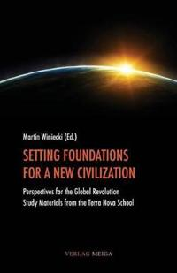 Setting Foundations for a New Civilization
