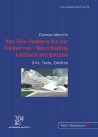 Von Tels-Paddern Bis Zur Fischermai - Neun Kapitel Lettland Und Estland