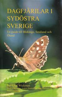 Dagfjärilar i sydöstra Sverige : en guide till Blekinge, Småland och Öland