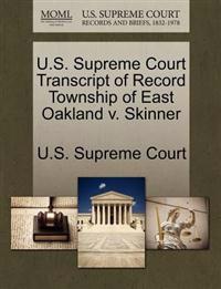 U.S. Supreme Court Transcript of Record Township of East Oakland V. Skinner