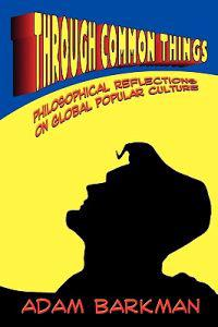 Through Common Things: Philosophical Reflections on Global Popular Culture