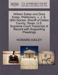William Estep and Dora Estep, Petitioners, V. J. E. (Bill) Decker, Sheriff of Dallas County, Texas. U.S. Supreme Court Transcript of Record with Supporting Pleadings