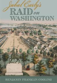 Jubal Early's Raid on Washington 1864