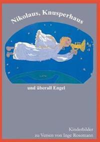 Nikolaus, Knusperhaus Und Berall Engel