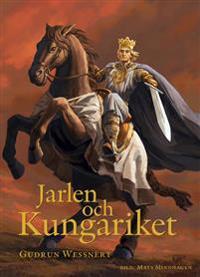 Jarlen och Kungariket - en berättelse om Birger Jarl