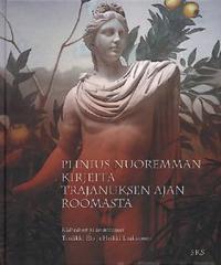 Plinius nuoremman kirjeitä Trajanuksen ajan Roomasta