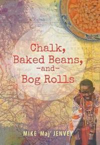 Chalk, Baked Beans, and Bog Rolls