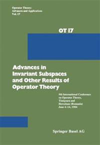 Advances in Invariant Subspaces and Other Results of Operator Theory