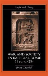 War and Society in Imperial Rome, 31 Bc-Ad 284