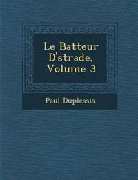 Le Batteur D'¿strade, Volume 3