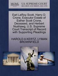 Earl Leroy Scott, Harry D. Crone, Executor Estate of Esther Scott Crone, Deceased, and Herbert Nushawg, U.S. Supreme Court Transcript of Record with Supporting Pleadings