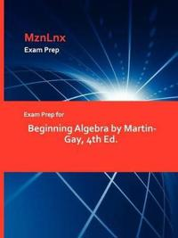 Exam Prep for Beginning Algebra by Martin-Gay, 4th Ed.