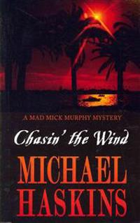 Chasin' the Wind: Mick Murphy Key West Mystery