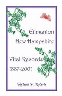 Gilmanton, New Hampshire, Vital Records, 1887-2001